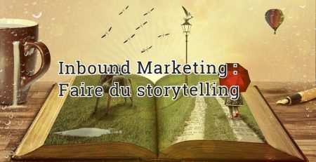 Inbound Marketing : Faire du storytelling