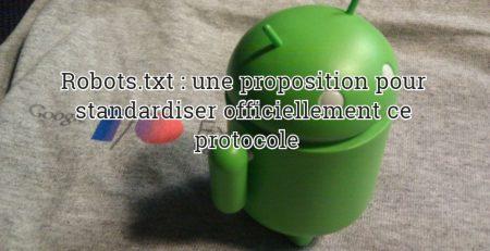 Robots.txt : une proposition pour standardiser officiellement ce protocole